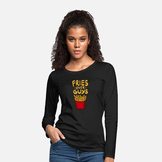 Feminismus Langarmshirts - Fries over Guys! Single Ladies Pommes Fritten Food - Frauen Premium Langarmshirt Schwarz
