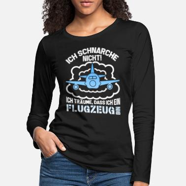 Airline Snoring not dreams plane pilot flying - Women's Premium Longsleeve Shirt