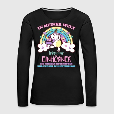 In my world only unicorns live - Women's Premium Longsleeve Shirt
