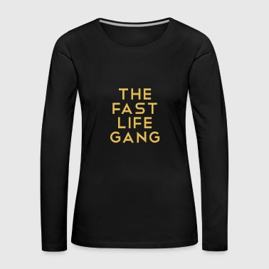The Fast Life Gang Rombaque - Women's Premium Longsleeve Shirt