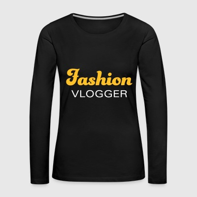 Fashion vlogger for fashion-conscious entrepreneurs - Women's Premium Longsleeve Shirt