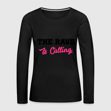 the rave is calling - Women's Premium Longsleeve Shirt