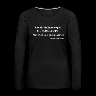 William Shakespeare Funny Quotes - Women's Premium Longsleeve Shirt