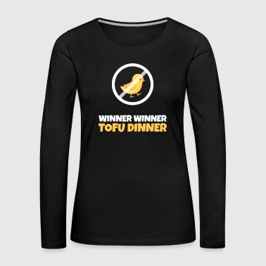 Winner Winner Tofu Dinner - Women's Premium Longsleeve Shirt