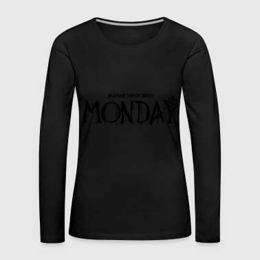 Monday horror story - Women's Premium Longsleeve Shirt