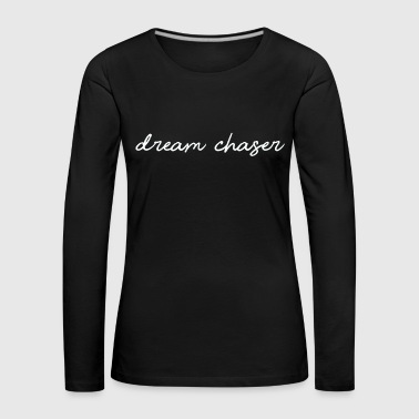 Dream Chaser - Women's Premium Longsleeve Shirt