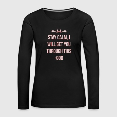 God gets you through - Frauen Premium Langarmshirt