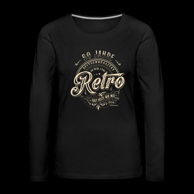 Retro 50 years top quality Almost as new - Women's Premium Longsleeve Shirt