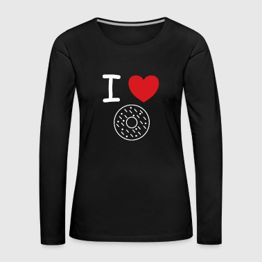 I love donuts sweet gift idea - Women's Premium Longsleeve Shirt