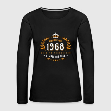 original since 1968 simply the best 50. Geburtstag - Frauen Premium Langarmshirt