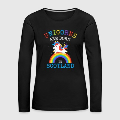 Unicorns are born in Scotland.Funny Sottish Gifts - Women's Premium Longsleeve Shirt