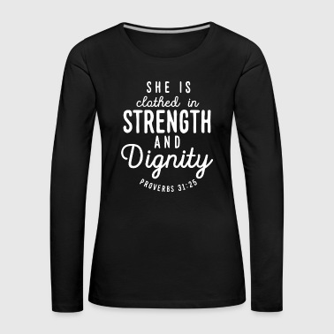 She is clothed in strength and dignity - Proverbs - Frauen Premium Langarmshirt