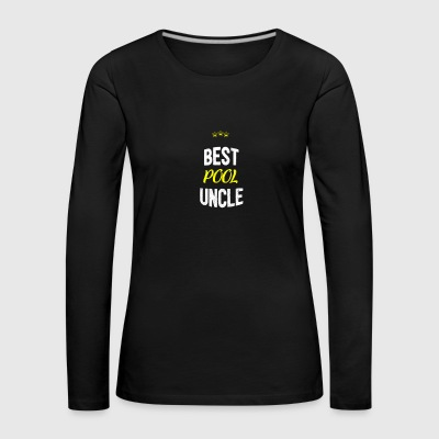 Distressed - BEST UNCLE POOL - T-shirt manches longues Premium Femme