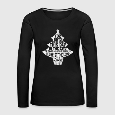 Shirt for Christmas - gift for Christians - Women's Premium Longsleeve Shirt