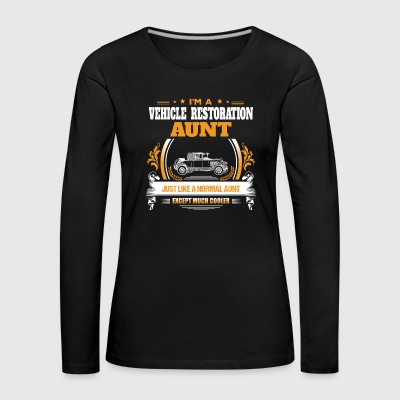 Vehicle Restoration Aunt Shirt Gift Idea - Women's Premium Longsleeve Shirt