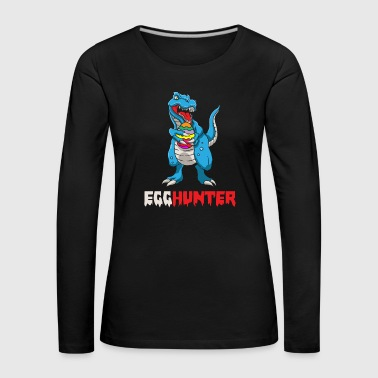 Dino Dino T-Rex Egghunter Egg Hunter Easter - Women's Premium Longsleeve Shirt