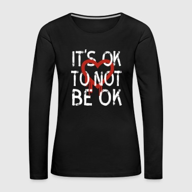ok not to be okay depression social life psyche l - Women's Premium Longsleeve Shirt