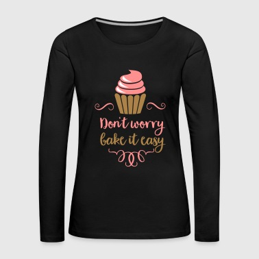 to bake - Women's Premium Longsleeve Shirt