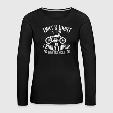 Motorcycle - that's what I do - Women's Premium Longsleeve Shirt