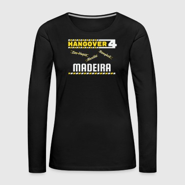 Hangover Party Madeira Portugal Voyage - T-shirt manches longues Premium Femme