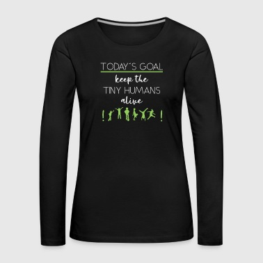 Today's Goal - Women's Premium Longsleeve Shirt