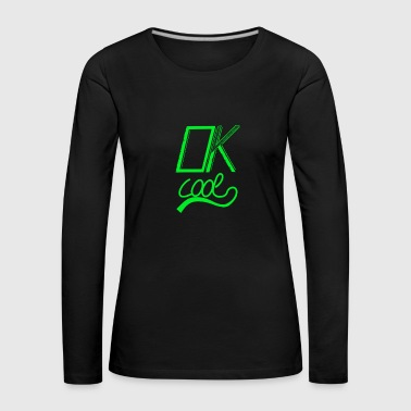 Ok cool green - Women's Premium Longsleeve Shirt