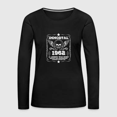 Immortal Legend was born - gift vintage 1962 - Women's Premium Longsleeve Shirt