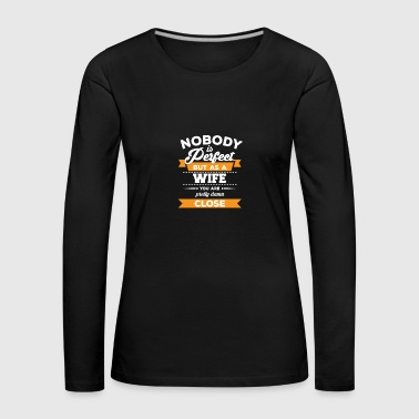 Wife - Wife - Wife - Gift - Mother's Day - Women's Premium Longsleeve Shirt