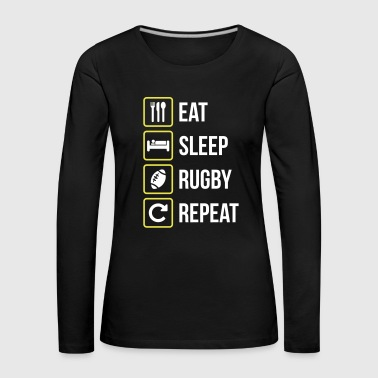 Eat Sleep Rugby Repeat - Långärmad premium-T-shirt dam