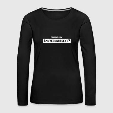 Annyeonghaseyo - T-shirt manches longues Premium Femme