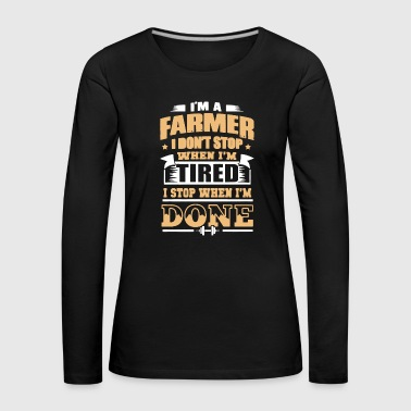 I Am A Farmer Shirt - Women's Premium Longsleeve Shirt