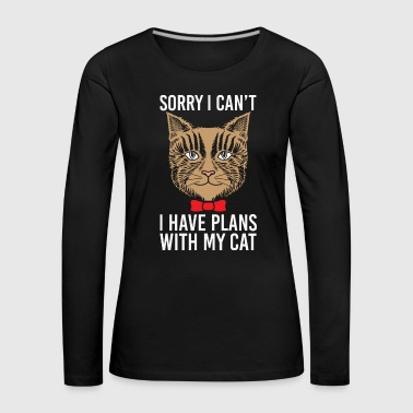 Cat Cat Sorry I can not plan cats gift - Women's Premium Longsleeve Shirt