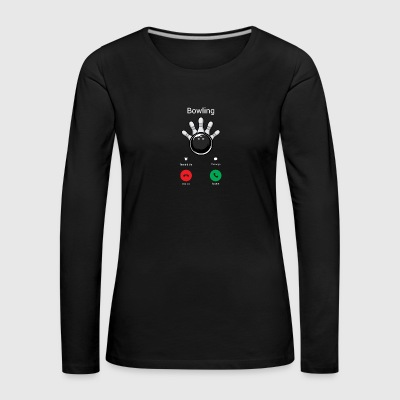Bowling is calling - Women's Premium Longsleeve Shirt