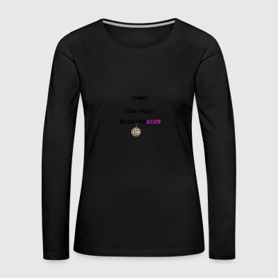 I panic at a lot of other places - Women's Premium Longsleeve Shirt