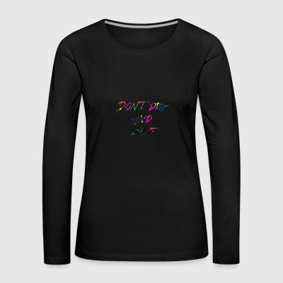 rainbow Dont drip and drive - Women's Premium Longsleeve Shirt