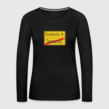 Leaving Democracy entering Dictatorship - Women's Premium Longsleeve Shirt