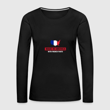 Made In America With French Parts France Flag - Women's Premium Longsleeve Shirt