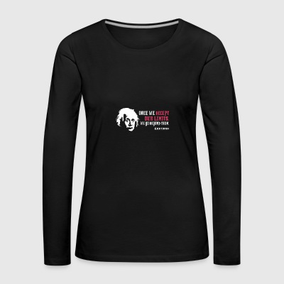 Albert Einstein Once We Accept Our Limits - Women's Premium Longsleeve Shirt