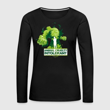 ANIMAL CRUELTY INTOLERANT - Women's Premium Longsleeve Shirt