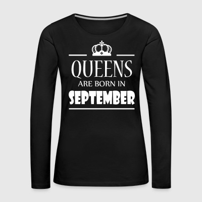 Queens are born in September - Women's Premium Longsleeve Shirt