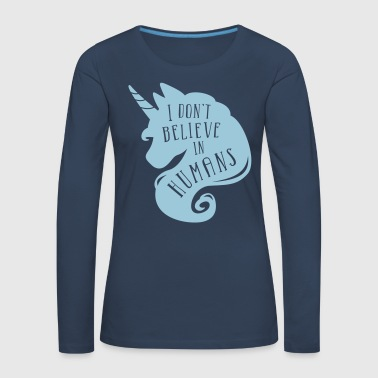I don´t believe in humans - unicorn - Camiseta de manga larga premium mujer