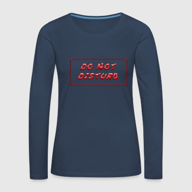 Prohibido DO NOT DISTURB RED - Camiseta de manga larga premium mujer