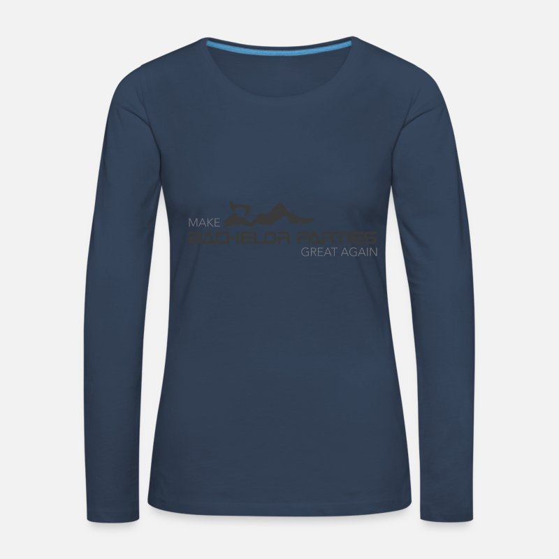 Alcohol Long Sleeve Shirts - Make Bachelor Parties great again - Women's Premium Longsleeve Shirt navy