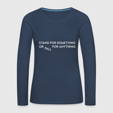 Stand for something - Women's Premium Longsleeve Shirt