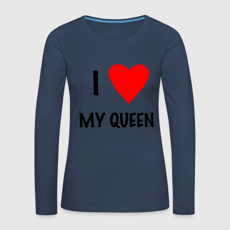 I Love My Queen - Frauen Premium Langarmshirt