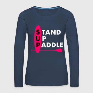 Stand Up Paddle Girl Frau Lady Pink - Frauen Premium Langarmshirt