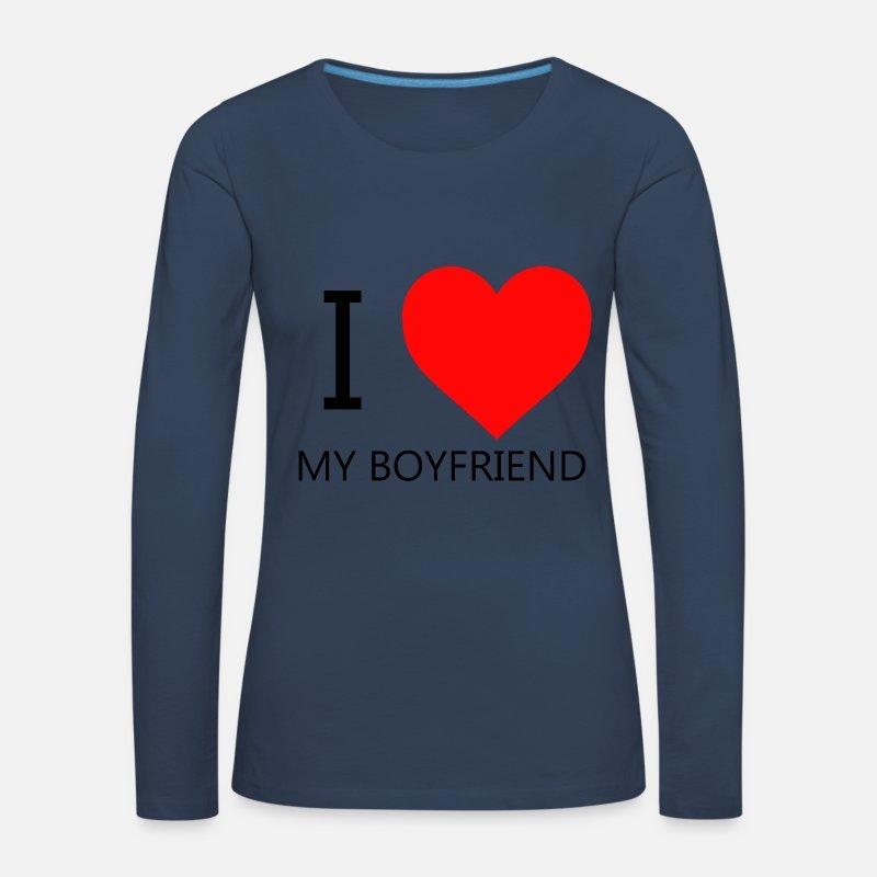 I Love My Boyfriend T Shirt Vrouwen Premium Longsleeve Spreadshirt