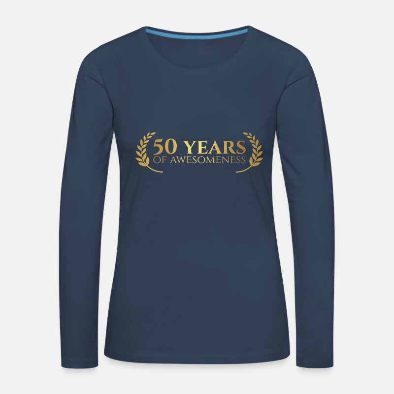 50th Birthday Long Sleeve Shirts - 50th Anniversary: 50 Years of awesomeness - Women's Premium Longsleeve Shirt navy