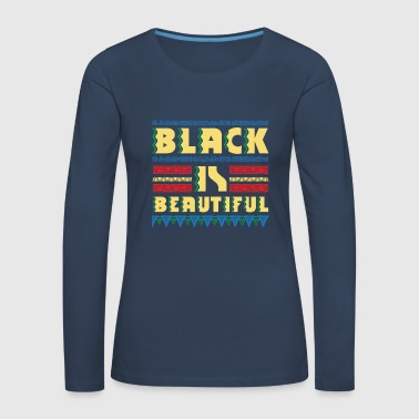 Black is Beautiful - natural african gift design - T-shirt manches longues Premium Femme