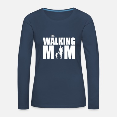 THE WALKING MOM | Mom mom mother - Women's Premium Longsleeve Shirt